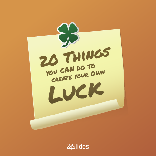 20 things you can do to create your own luck blog Things that give you bad luck